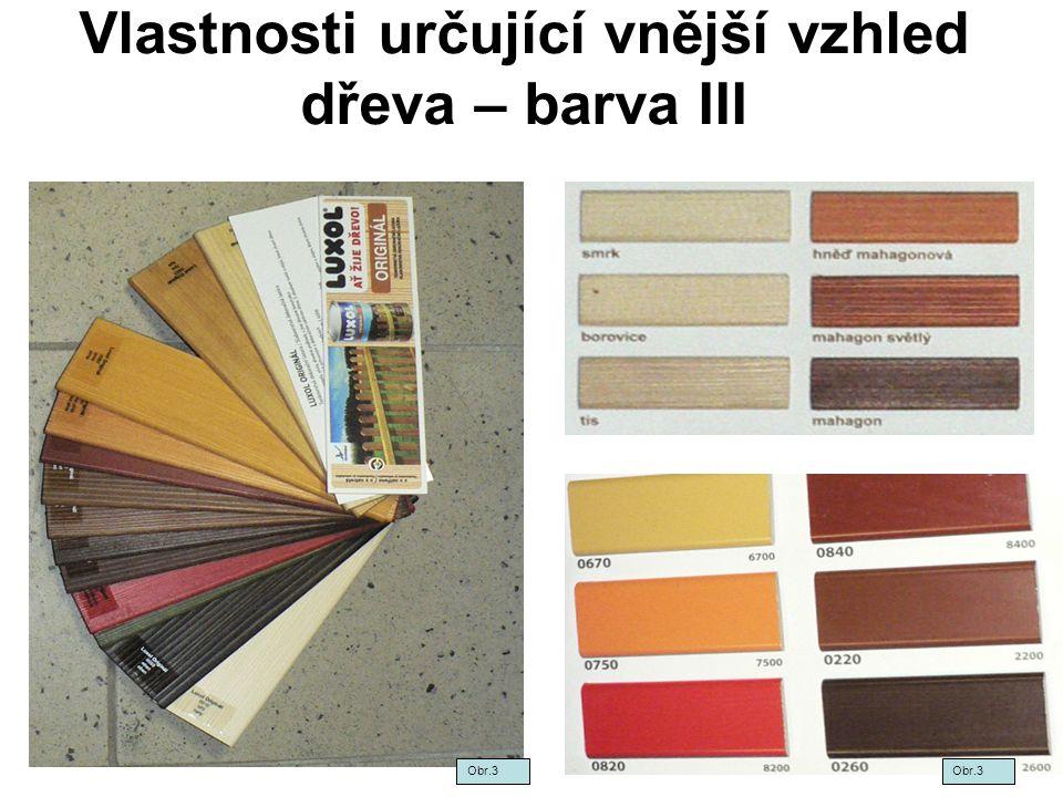 Vlastnosti určující vnější vzhled dřeva – barva III Obr.3