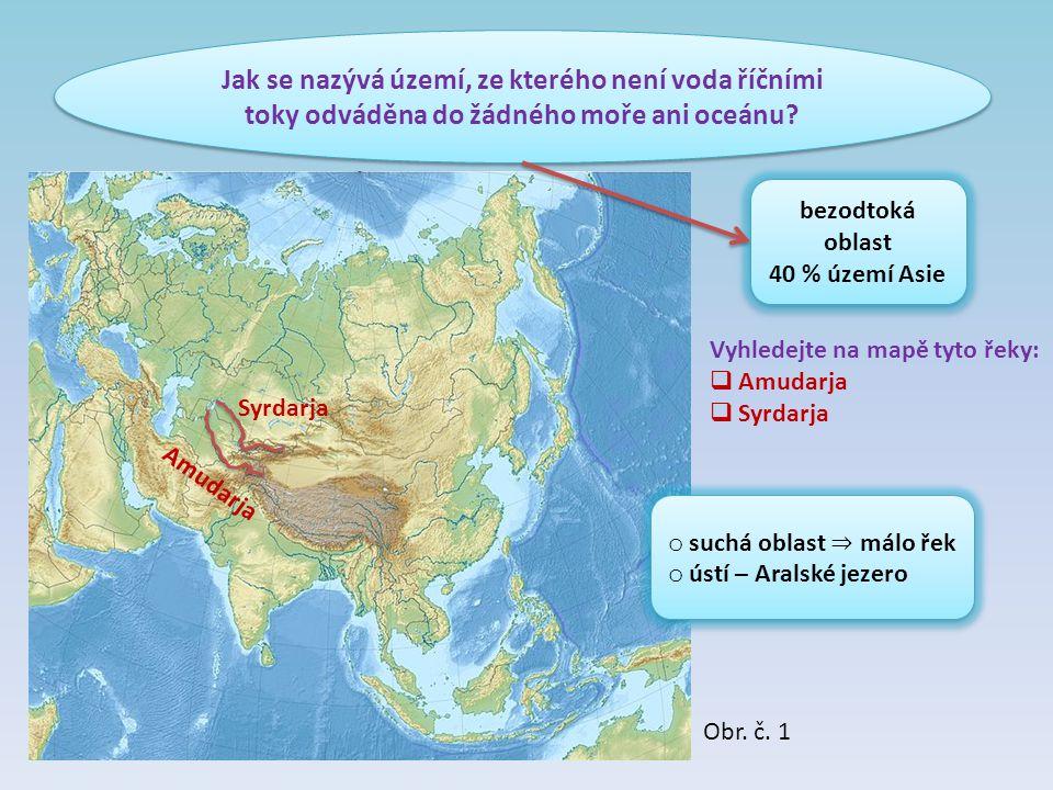 Jak se nazývá území, ze kterého není voda říčními toky odváděna do žádného moře ani oceánu? bezodtoká oblast 40 % území Asie bezodtoká oblast 40 % úze