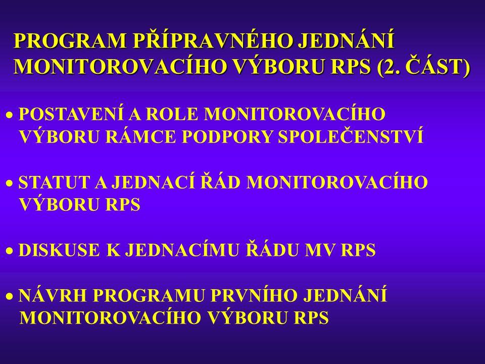 PROGRAM PŘÍPRAVNÉHO JEDNÁNÍ MONITOROVACÍHO VÝBORU RPS (2.