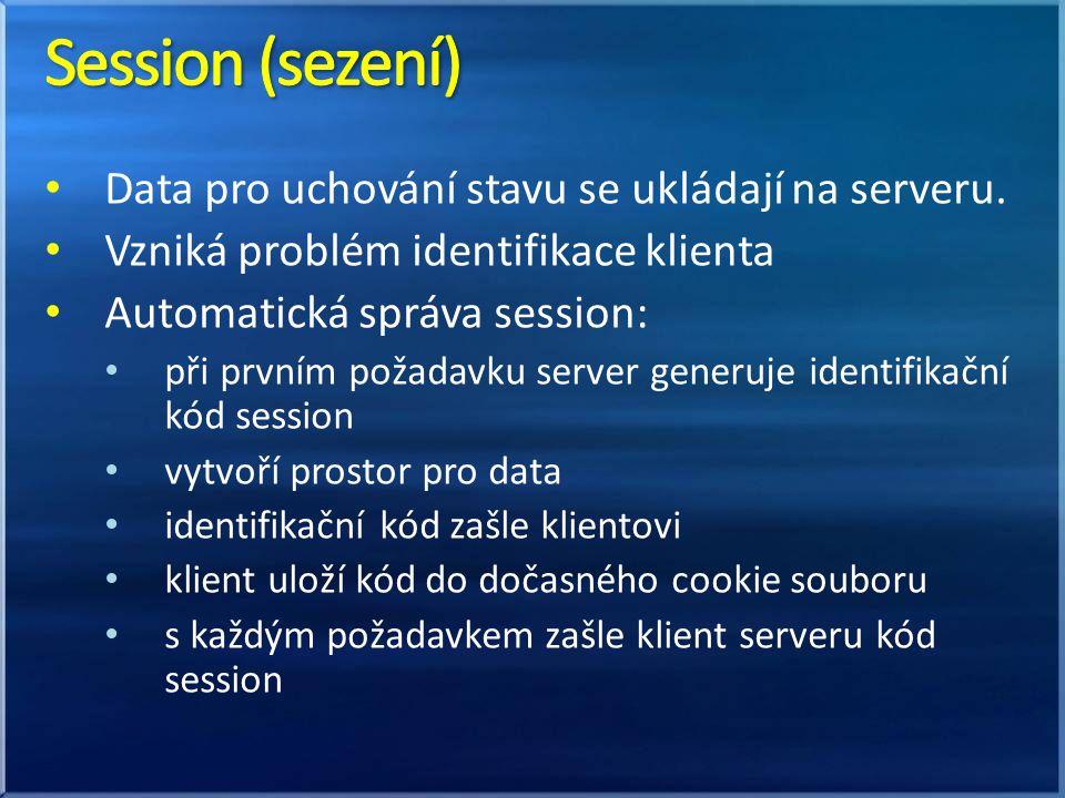Data pro uchování stavu se ukládají na serveru. Vzniká problém identifikace klienta Automatická správa session: při prvním požadavku server generuje i