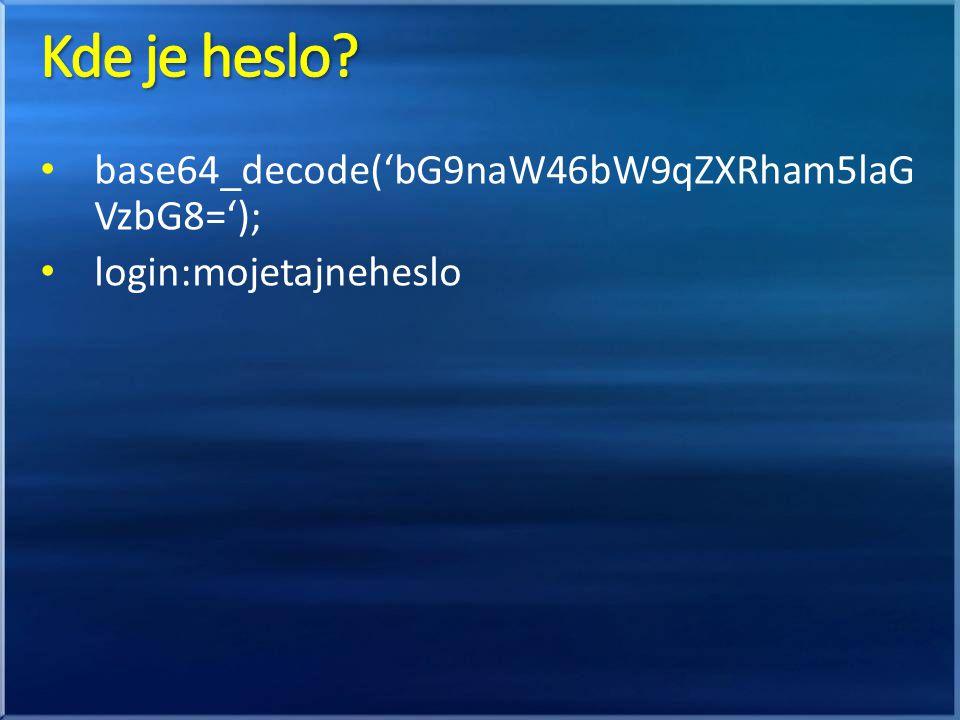 base64_decode('bG9naW46bW9qZXRham5laG VzbG8='); login:mojetajneheslo