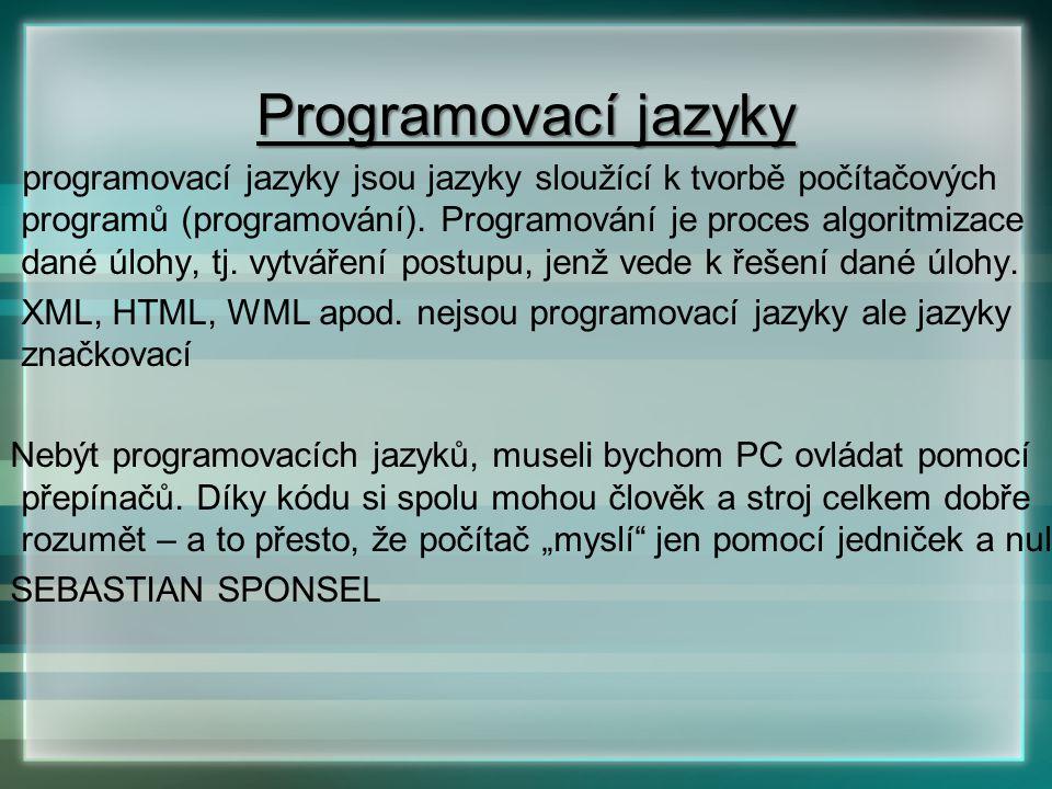 programovací jazyky jsou jazyky sloužící k tvorbě počítačových programů (programování). Programování je proces algoritmizace dané úlohy, tj. vytváření