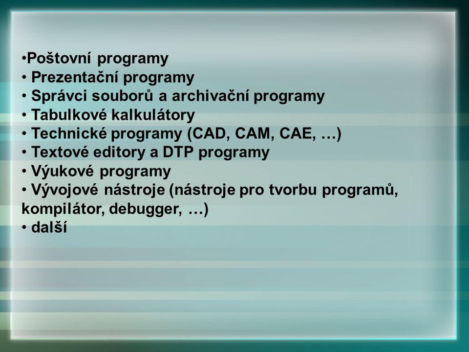 Poštovní programy Prezentační programy Správci souborů a archivační programy Tabulkové kalkulátory Technické programy (CAD, CAM, CAE, …) Textové edito