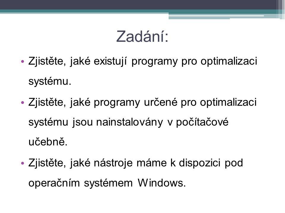 Zadání: Zjistěte, jaké existují programy pro optimalizaci systému.