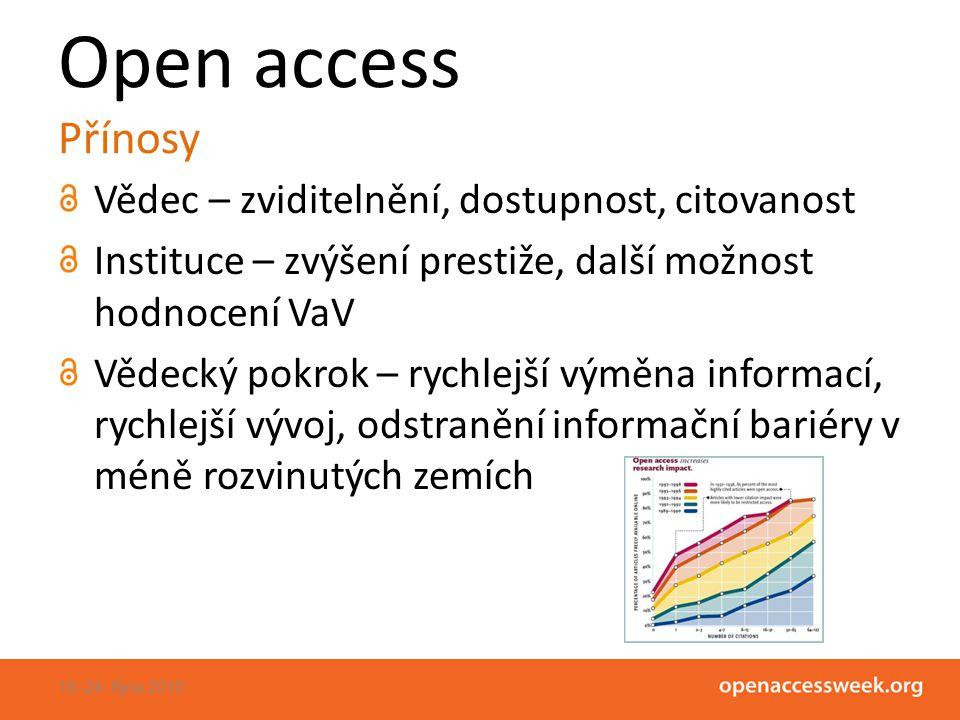 Open access Přínosy Vědec – zviditelnění, dostupnost, citovanost Instituce – zvýšení prestiže, další možnost hodnocení VaV Vědecký pokrok – rychlejší výměna informací, rychlejší vývoj, odstranění informační bariéry v méně rozvinutých zemích 18.-24.