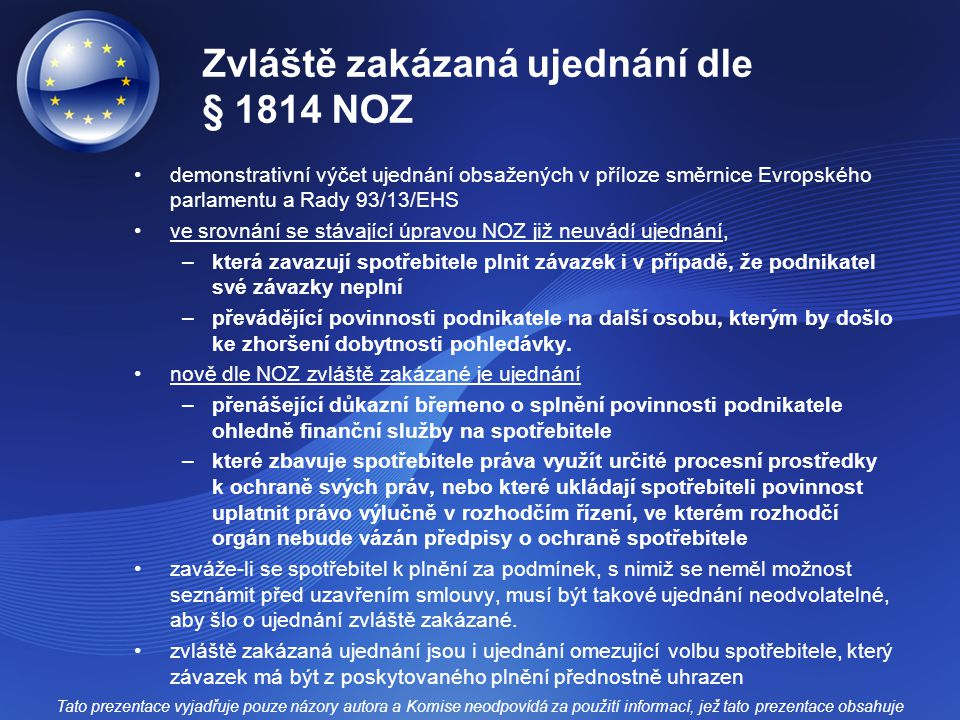 Zvláště zakázaná ujednání dle § 1814 NOZ demonstrativní výčet ujednání obsažených v příloze směrnice Evropského parlamentu a Rady 93/13/EHS ve srovnán