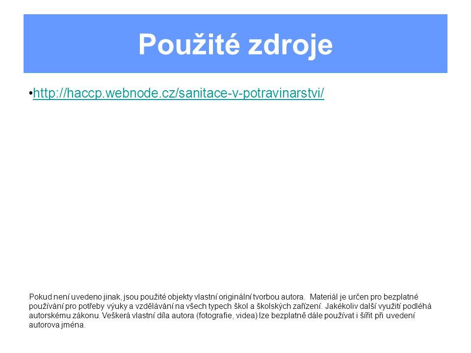 Použité zdroje http://haccp.webnode.cz/sanitace-v-potravinarstvi/ Pokud není uvedeno jinak, jsou použité objekty vlastní originální tvorbou autora. Ma