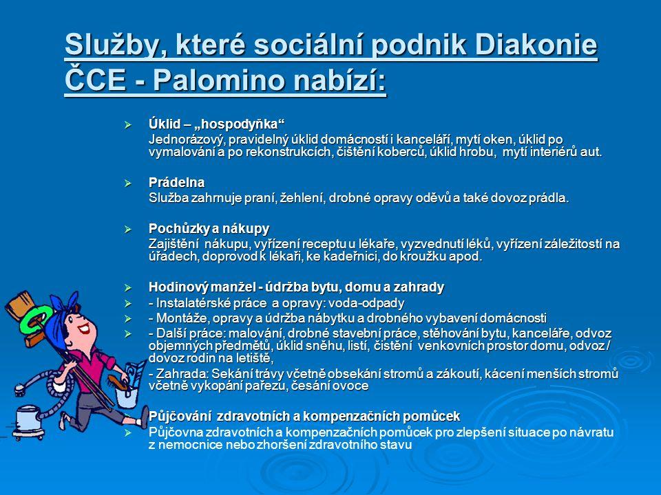 """Služby, které sociální podnik Diakonie ČCE - Palomino nabízí:  Úklid – """"hospodyňka Jednorázový, pravidelný úklid domácností i kanceláří, mytí oken, úklid po vymalování a po rekonstrukcích, čištění koberců, úklid hrobu, mytí interiérů aut."""