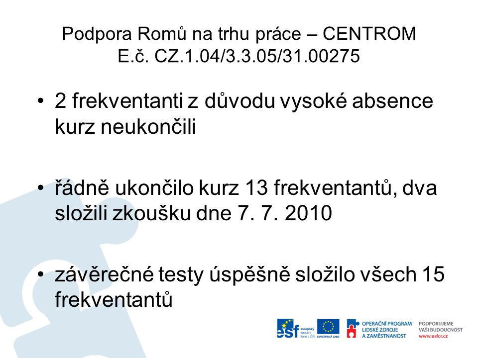 Podpora Romů na trhu práce – CENTROM E.č.