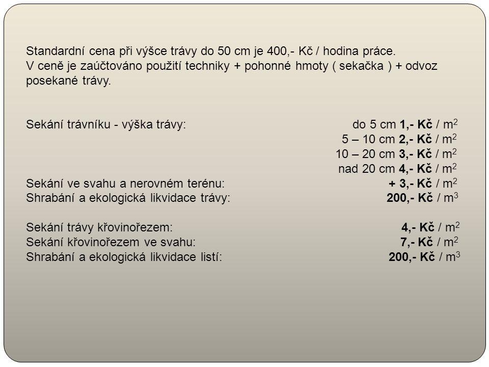 Okna (jednostranně) mytí oken – servis od 15 Kč / m 2 mytí oken – stavba od 20 Kč / m 2 mytí výloh – servis od 10 Kč / m 2 mytí výloh – stavba od 12 Kč / m 2 Koberce vysávání koberců od 6 Kč / m2 Jednotkové ceny jsou závislé na stupni znečištění, členitosti a rozsahu zakázky.