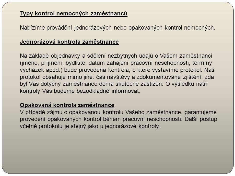 Kontrola dočasně práce neschopných zaměstnanců Podle zákona č. 187/2006 Sb., o nemocenském pojištění, došlo ke změně v kontrolách dočasně práce nescho
