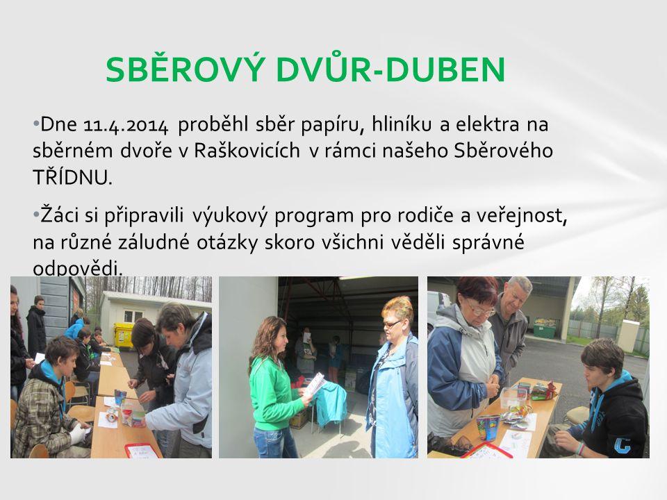 Dne 11.4.2014 proběhl sběr papíru, hliníku a elektra na sběrném dvoře v Raškovicích v rámci našeho Sběrového TŘÍDNU. Žáci si připravili výukový progra