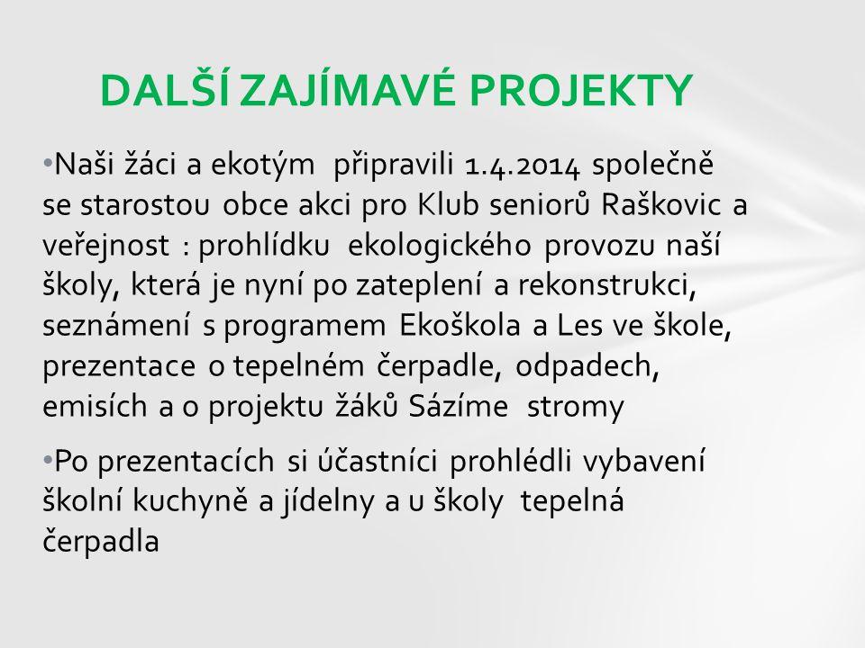 Naši žáci a ekotým připravili 1.4.2014 společně se starostou obce akci pro Klub seniorů Raškovic a veřejnost : prohlídku ekologického provozu naší ško