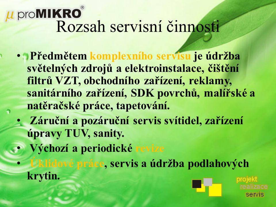 Rozsah servisní činnosti Předmětem komplexního servisu je údržba světelných zdrojů a elektroinstalace, čištění filtrů VZT, obchodního zařízení, reklamy, sanitárního zařízení, SDK povrchů, malířské a natěračské práce, tapetování.