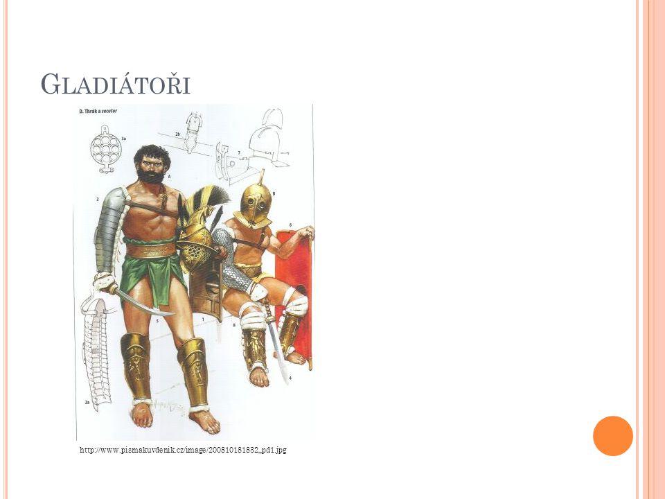 G LADIÁTOŘI http://www.pismakuvdenik.cz/image/200810181832_pd1.jpg