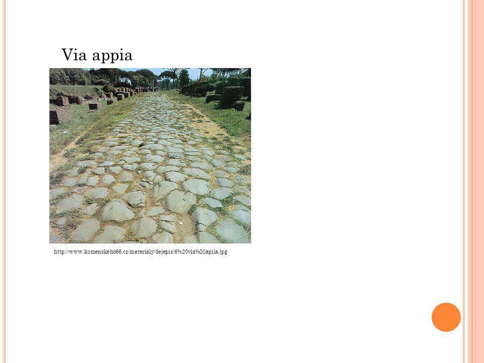 Via appia http://www.komenskeho66.cz/materialy/dejepis/6%20via%20apiia.jpg