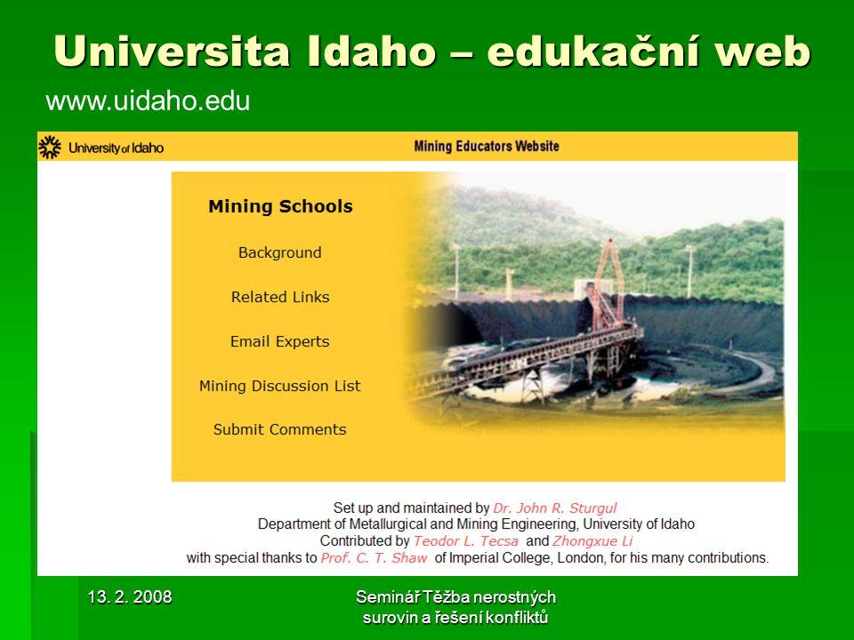 13. 2. 2008Seminář Těžba nerostných surovin a řešení konfliktů Universita Idaho – edukační web www.uidaho.edu