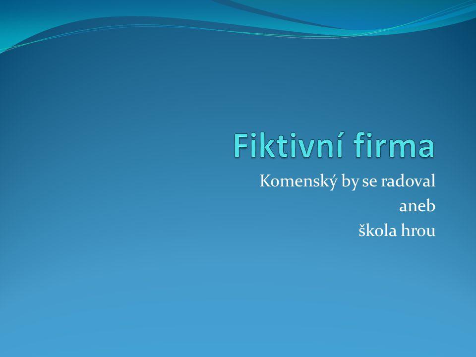 Naše fiktivní firmy FF Spirit, s.r.o.a Brix, s.r.o.