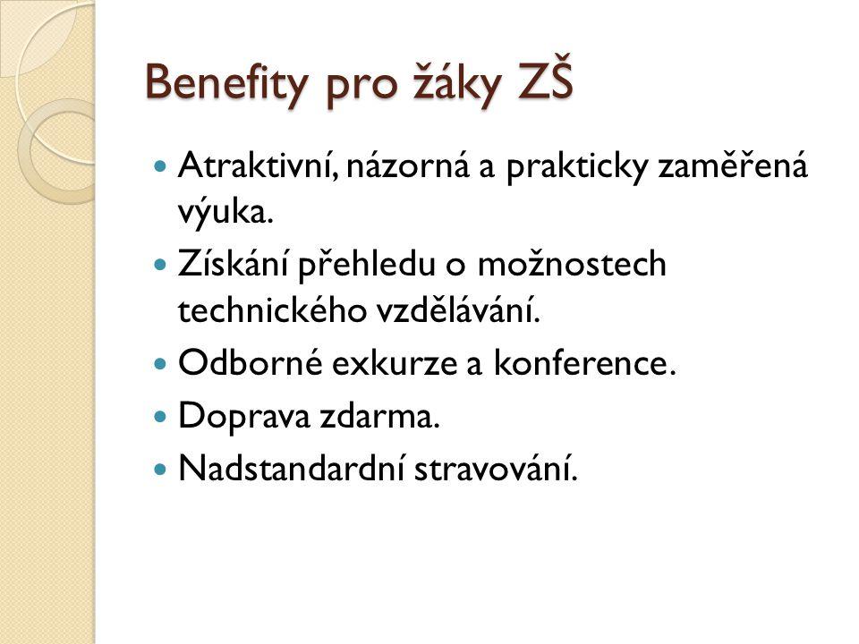 Benefity pro žáky ZŠ Atraktivní, názorná a prakticky zaměřená výuka.