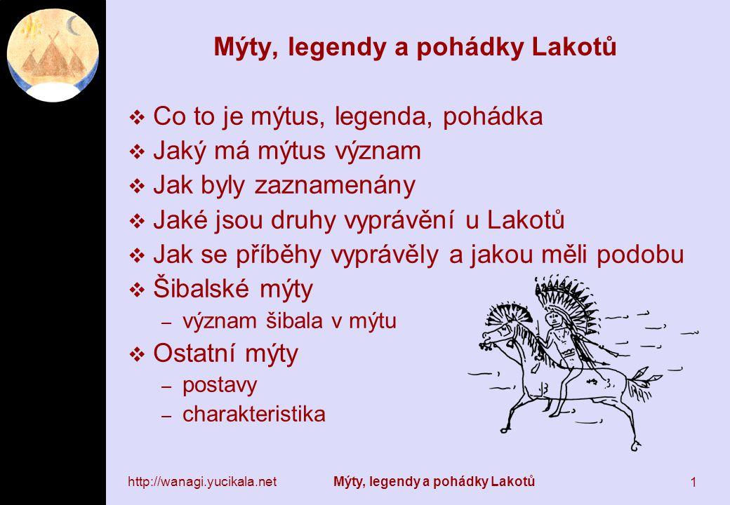 http://wanagi.yucikala.net Mýty, legendy a pohádky Lakotů 12 Jak byly mýty u Lakotů zaznamenávány  Franc Boas –byl si vědom problematičnosti Walkerova díla  chtěl srovnávací materiál –pověřil Ellu C.