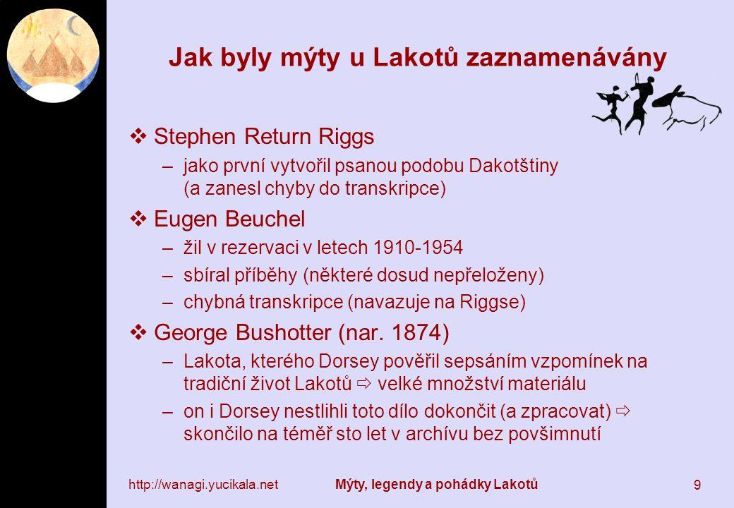 http://wanagi.yucikala.net Mýty, legendy a pohádky Lakotů 20 Zvláštnosti  lakotský posluchač ihned pozná, zda je žena hodná nebo zlá – ta hodná dodržuje morálku  Iktóm se také vždy pozná –mluví jako dítě –je hrubý a neurvalý –vše, co se dá porušit, poruší  pro evropského posluchače je mnohdy problém poznat konec