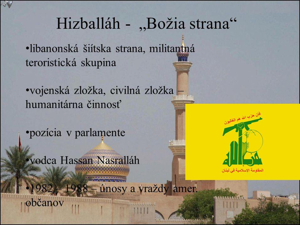 libanonská šiítska strana, militantná teroristická skupina vojenská zložka, civilná zložka – humanitárna činnosť pozícia v parlamente vodca Hassan Nasralláh 1982 – 1988 – únosy a vraždy amer.