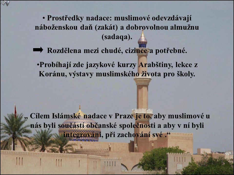 Prostředky nadace: muslimové odevzdávají náboženskou daň (zakát) a dobrovolnou almužnu (sadaqa).