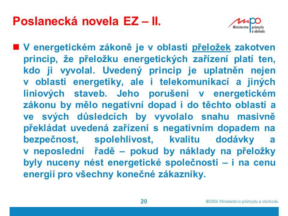  2004  Ministerstvo průmyslu a obchodu 20 Poslanecká novela EZ – II.