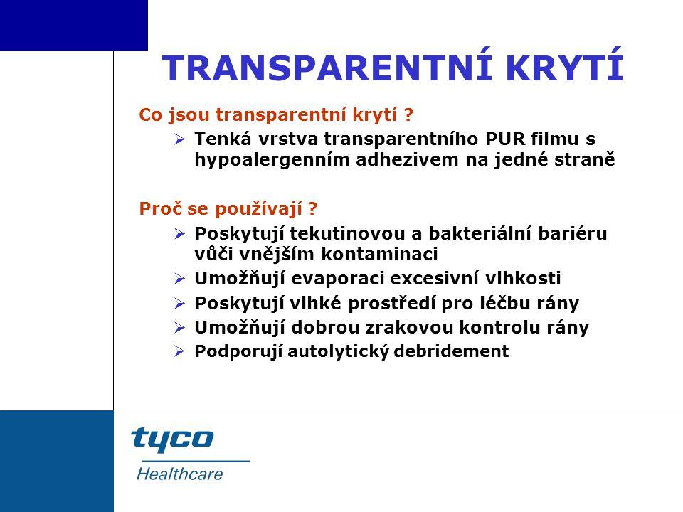 TRANSPARENTNÍ KRYTÍ Co jsou transparentní krytí ?  Tenká vrstva transparentního PUR filmu s hypoalergenním adhezivem na jedné straně Proč se používaj