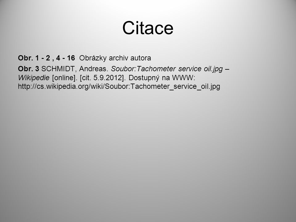 Citace Obr. 1 - 2, 4 - 16 Obrázky archiv autora Obr.
