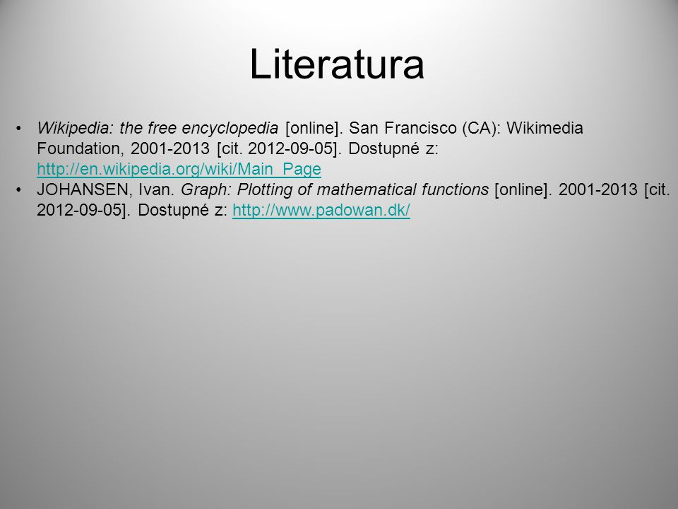 Literatura Wikipedia: the free encyclopedia [online].