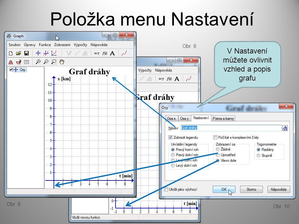 Položka menu Nastavení V Nastavení můžete ovlivnit vzhled a popis grafu Obr. 9 Obr. 10 Obr. 8
