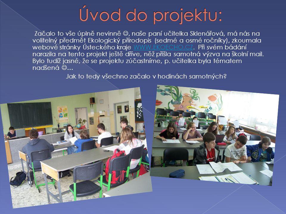Začalo to vše úplně nevinně, naše paní učitelka Sklenářová, má nás na volitelný předmět Ekologický přírodopis (sedmé a osmé ročníky), zkoumala webové stránky Ústeckého kraje WWW.EKOECHO.CZ.