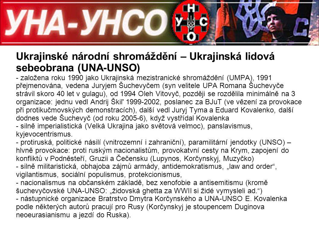 Ukrajinské národní shromáždění – Ukrajinská lidová sebeobrana (UNA-UNSO) - založena roku 1990 jako Ukrajinská mezistranické shromáždění (UMPA), 1991 p