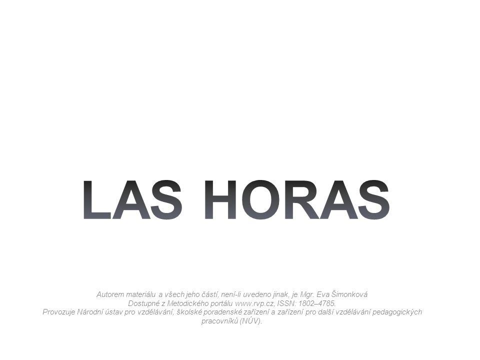PROJEKT MŠMT Název projektu školyVybavení odborných učeben moderními technologiemi Registrační číslo projektuCZ.1.07/1.5.00/34.0432 AnotaceLas horas Klíčová slova¿Qué hora es, a qué hora, ….