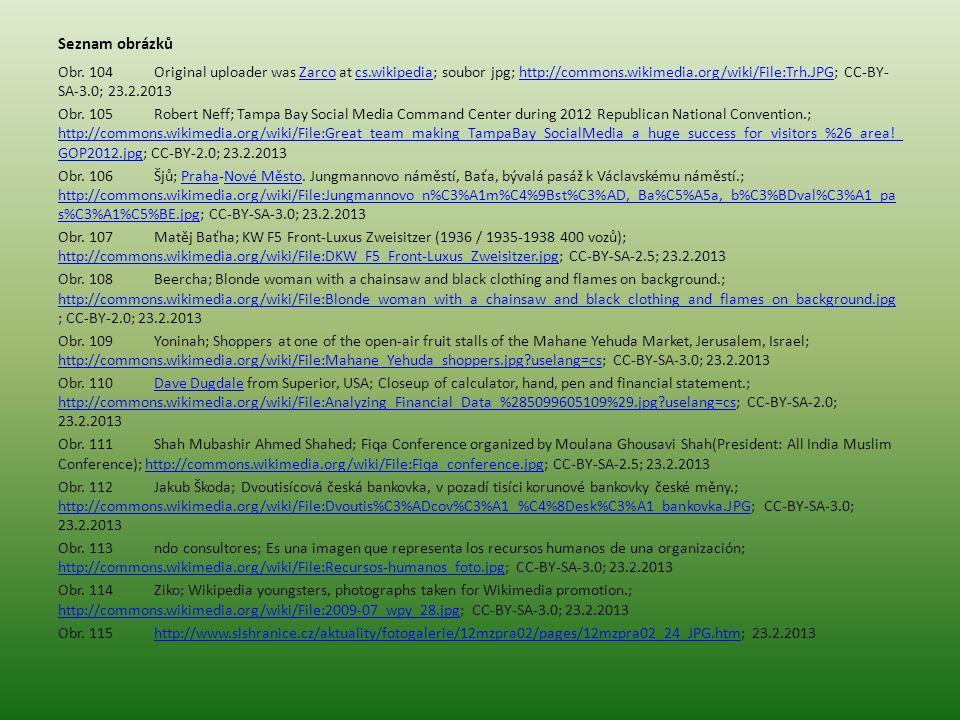 Seznam obrázků Obr. 104Original uploader was Zarco at cs.wikipedia; soubor jpg; http://commons.wikimedia.org/wiki/File:Trh.JPG; CC-BY- SA-3.0; 23.2.20