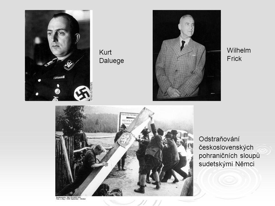 Kurt Daluege Wilhelm Frick Odstraňování československých pohraničních sloupů sudetskými Němci
