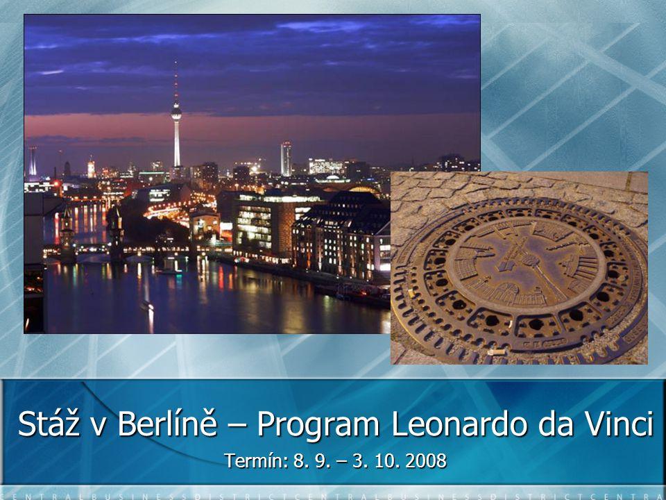 Stáž v Berlíně – Program Leonardo da Vinci Termín: 8. 9. – 3. 10. 2008