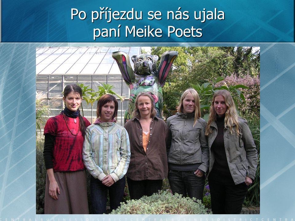 Po příjezdu se nás ujala paní Meike Poets