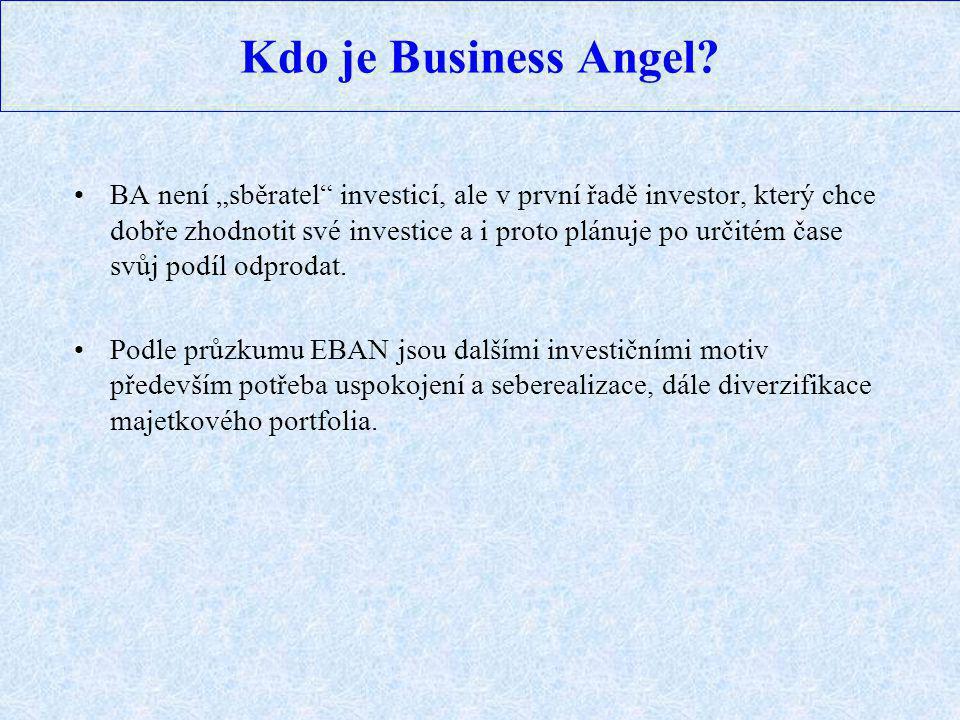 """Kdo je Business Angel? BA není """"sběratel"""" investicí, ale v první řadě investor, který chce dobře zhodnotit své investice a i proto plánuje po určitém"""