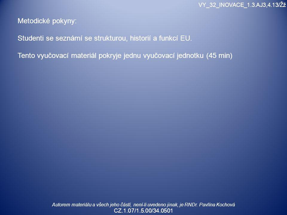 Autorem materiálu a všech jeho částí, není-li uvedeno jinak, je RNDr. Pavlína Kochová CZ.1.07/1.5.00/34.0501 Metodické pokyny: Studenti se seznámí se