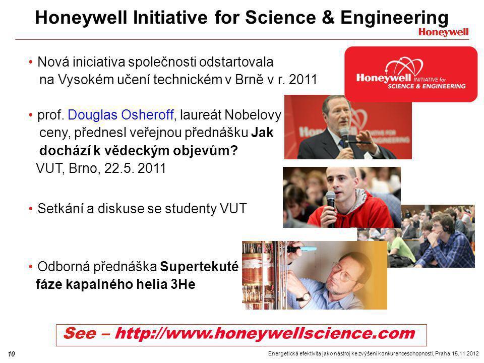 10 Energetická efektivita jako nástroj ke zvýšení konkurenceschopnosti, Praha,15.11.2012 Honeywell Initiative for Science & Engineering Nová iniciativ