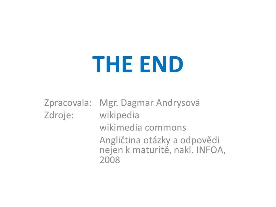 THE END Zpracovala: Mgr.
