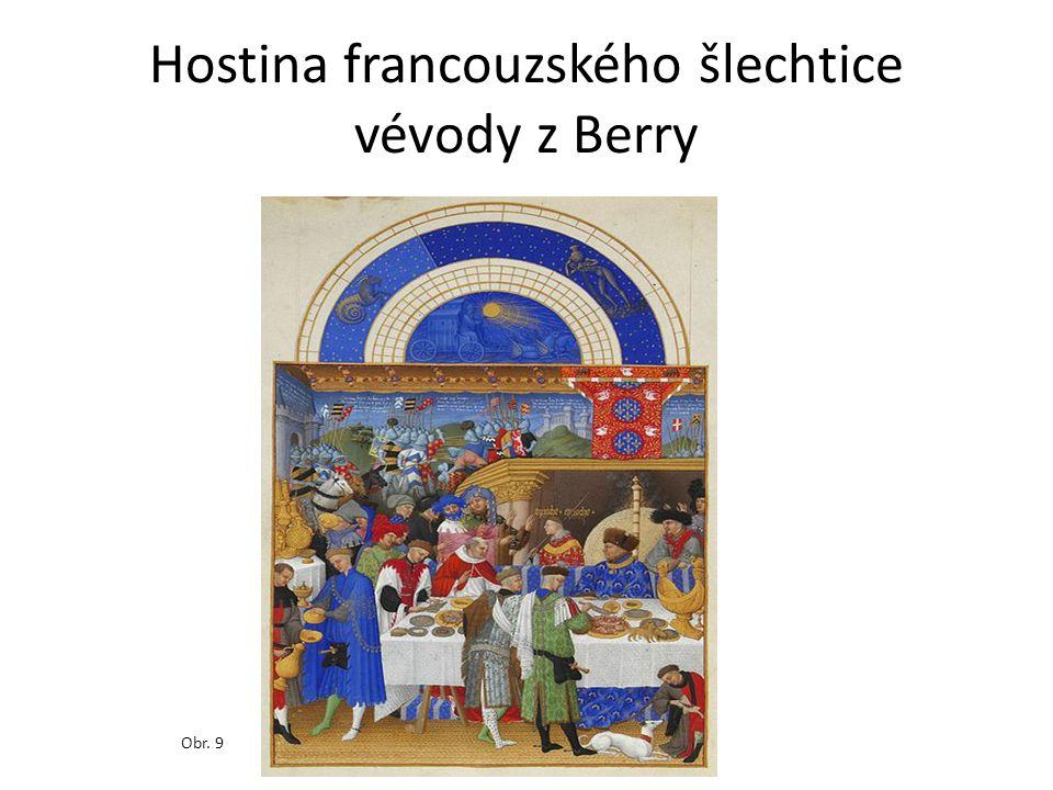 Hostina francouzského šlechtice vévody z Berry Obr. 9