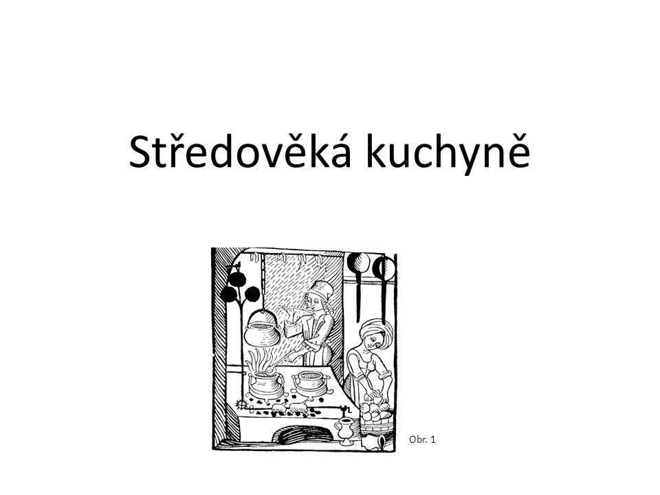 Středověká kuchyně Obr. 1