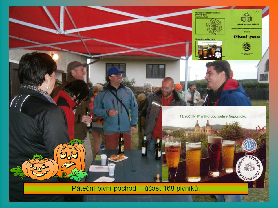 PODZIM POD ZELENOU HOROU 32. ročník turistické akce ve dnech 18.- 20.10.2013 v Nepomuku