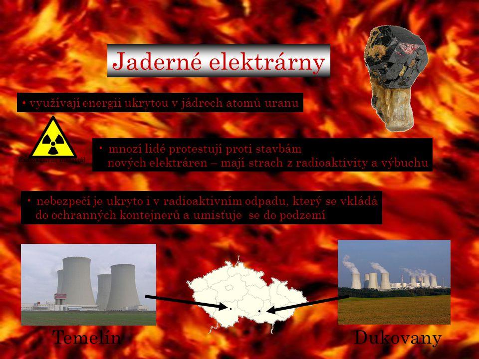 Jaderné elektrárny využívají energii ukrytou v jádrech atomů uranu mnozí lidé protestují proti stavbám nových elektráren – mají strach z radioaktivity