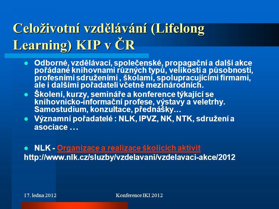 17. ledna 2012Konference IKI 2012 Celoživotní vzdělávání (Lifelong Learning) KIP v ČR Odborné, vzdělávací, společenské, propagační a další akce pořáda