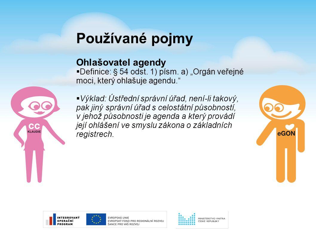 Používané pojmy Agenda  Definice: § 2 písm.