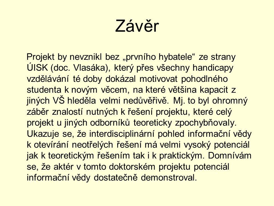 """Závěr Projekt by nevznikl bez """"prvního hybatele ze strany ÚISK (doc."""